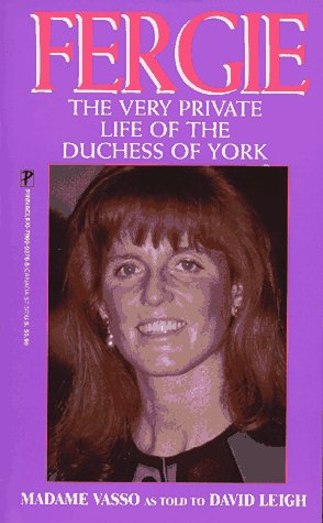Fergie: The Very Private Life of the Duchess of York Madame Vasso