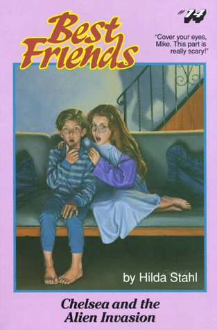 Chelsea And The Alien Invasion (Best Friends, #14) Hilda Stahl