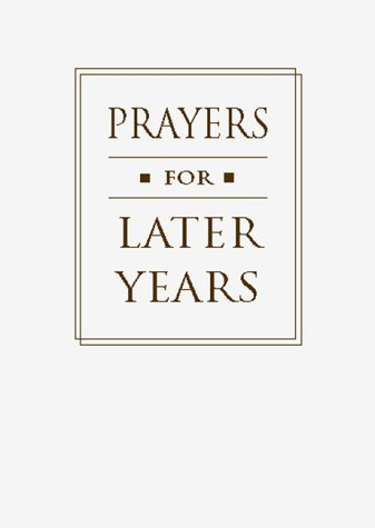 Prayers for Later Years  by  David Philippart