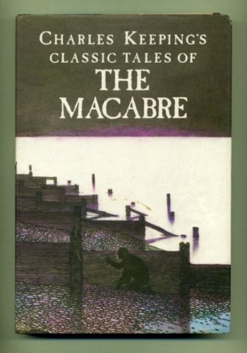 Classic Tales of the Macabre Charles Keeping