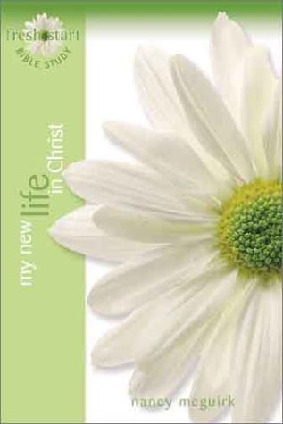 My New Life In Christ  by  Nancy McGuirk