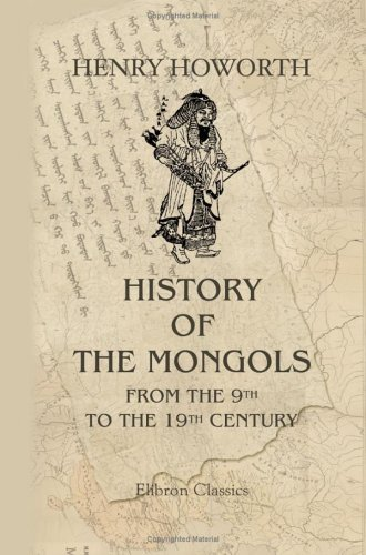History Of The Mongols From The 9th To The 19th Century: Part 2. The So Called Tartars Of Russia And Central Asia. Division 1 Henry Hoyle Howorth