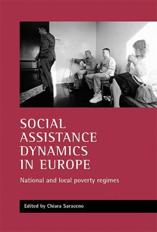 Social assistance dynamics in Europe: National and local poverty regimes  by  Chiara Saraceno