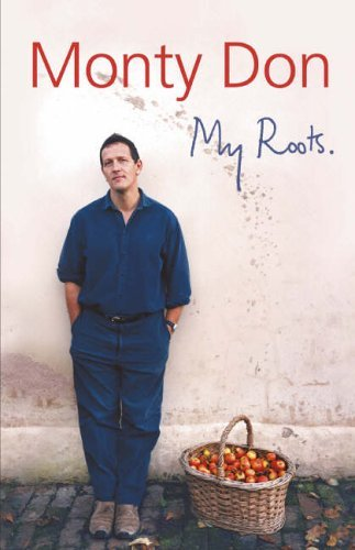 My Roots  by  Monty Don