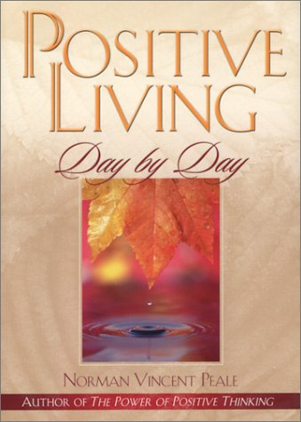 Positive Living Day  by  Day by Norman Vincent Peale