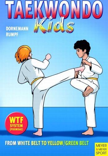 Taekwondo Kids: From White Belt To Yellow/Green Belt  by  Wolfgang Rumpf