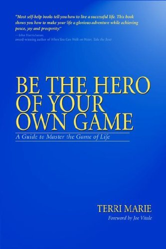 Be The Hero Of Your Own Game Terri Marie