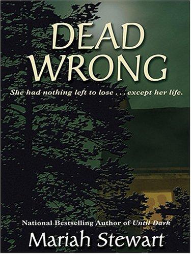 Dead Wrong (Dead #1) Mariah Stewart