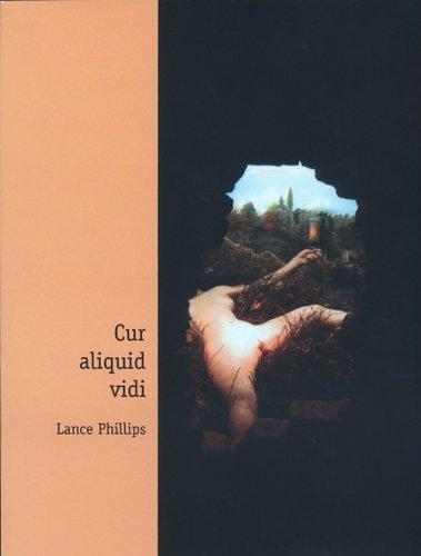 Cur Aliquid Vidi Lance Phillips