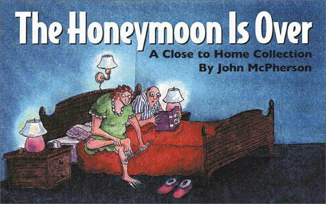 Honeymoon is Over  by  John McPherson