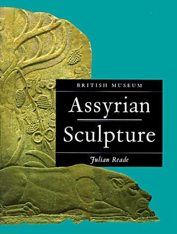 Assyrian Sculpture Julian Reade