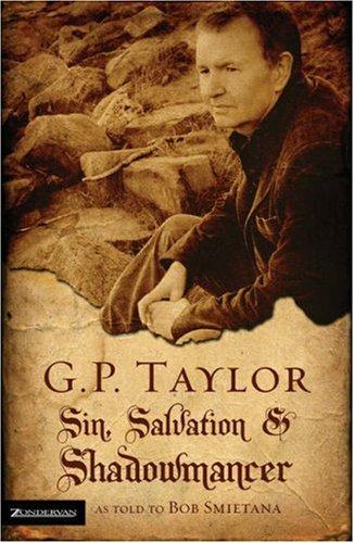G.P. Taylor: Sin, Salvation and Shadowmancer  by  Bob Smietana