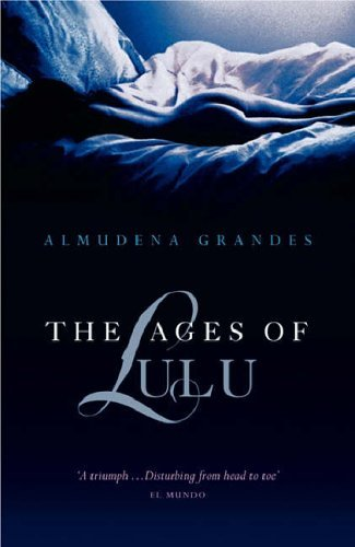 Ages Of Lulu Almudena Grandes