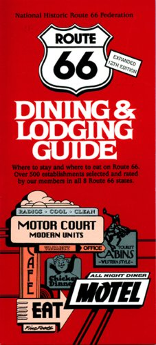 Route 66 Dining & Lodging Guide   12th Edition National Historic Route 66 Federation