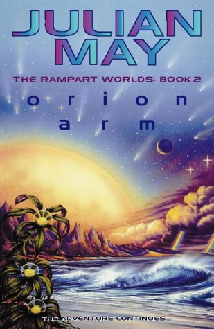 Orion Arm (The Rampart Worlds, Book 2)  by  Julian May
