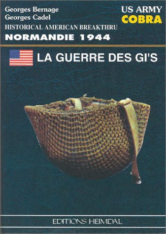 La Guerre Des GIs: US Army Cobra  by  Georges Bernage