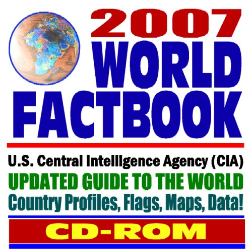 2007 Cia World Factbook   Updated Guide To The World, With Country Profiles, Flags, Maps, And Data U.S. Government