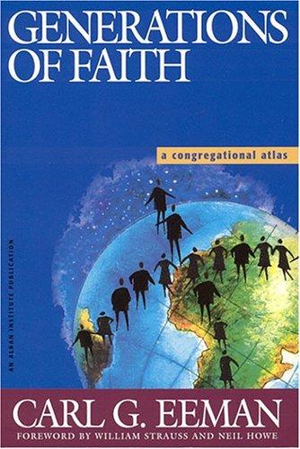 Generations Of Faith: A Congregational Atlas Carl G. Eeman