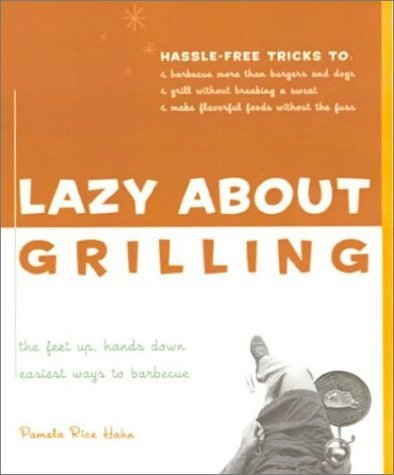 Lazy about Grilling  by  Pamela Rice Hahn