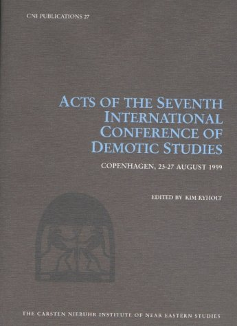 Acts of the Seventh International Conference of Demotic Studies Copenhagen 23-27 August 1999 Kim Ryholt