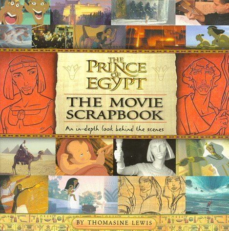 The Prince of Egypt Movie Scrapbook  by  Tommi Lewis