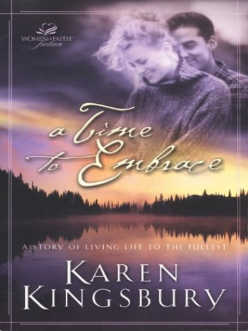 A Time to Embrace Karen Kingsbury