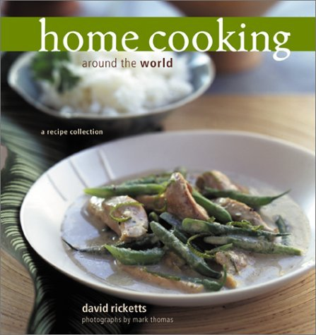 Home Cooking Around the World: A Recipe Collection David Ricketts