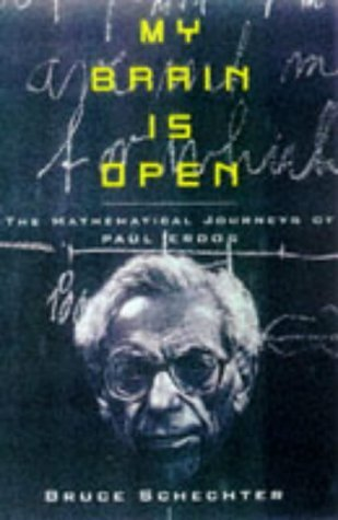 My Brain Is Open: The Mathematical Journeys Of Paul Erdös  by  Bruce Schechter