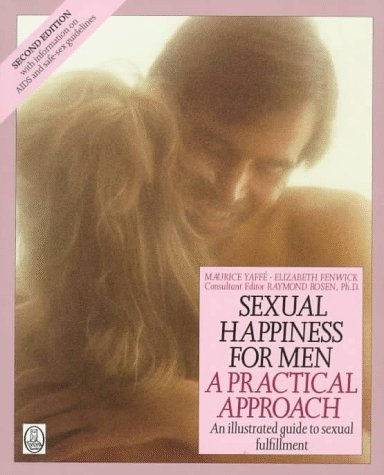 Sexual Happiness for Men: A Practical Approach Maurice Yaffe