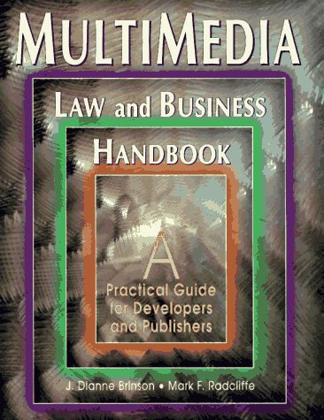 Multimedia Law And Business Handbook  by  J.Dianne Brinson