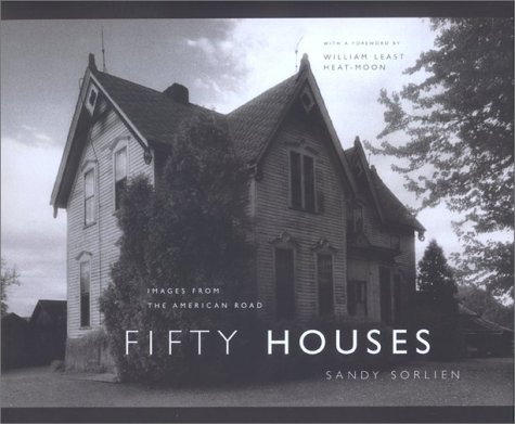 Fifty Houses: Images from the American Road Sandy Sorlien