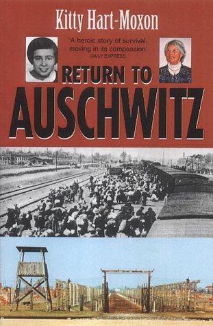 Return to Auschwitz  by  Kitty Hart-Moxon