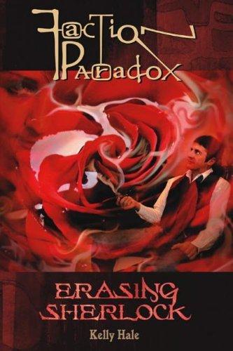 Faction Paradox: Erasing Sherlock (Faction Paradox, #5) Kelly Hale