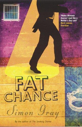 Fat Chance  by  Simon Gray