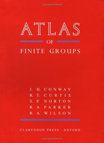 Atlas of Finite Groups: Maximal Subgroups and Ordinary Characters for Simple Groups John H. Conway