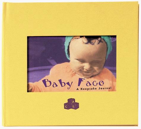 Baby Face: A Keepsake Journal Julie Glantz