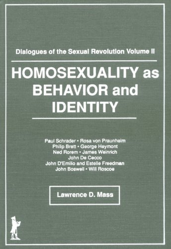 Homosexuality as Behavior and Identity: Dialogues of the Sexual Revolution--Volume II  by  Lawrence Mass