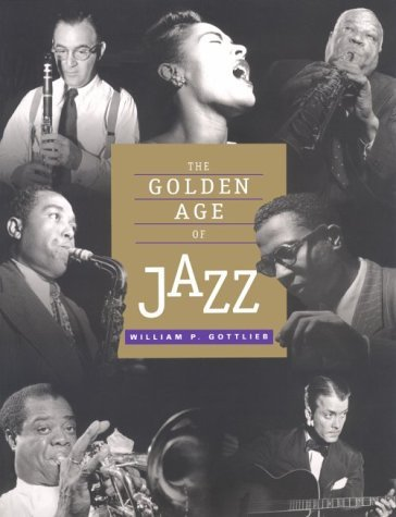 Golden Age of Jazz  by  William Gottlieb