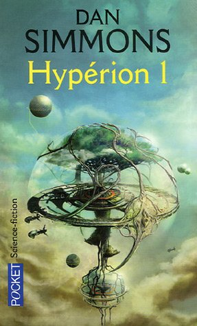 Hypérion 1 (Les Cantos dHypérion, #1)  by  Dan Simmons