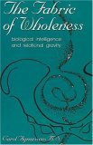 The Fabric of Wholeness: Biological Intelligence and Relational Gravity Carol A. Agneessens