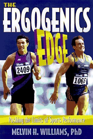 The Ergogenics Edge: Pushing The Limits Of Sports Performance  by  Melvin H. Williams