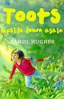 Toots Upside Down Again Carol Hughes