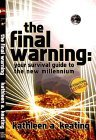 The Final Warning: Your Survival Guide To The New Millennium Kathleen A. Keating