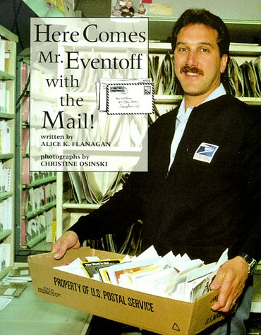 Here Comes Mr. Eventoff With the Mail  by  Alice K. Flanagan