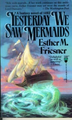 Yesterday We Saw Mermaids Esther M. Friesner