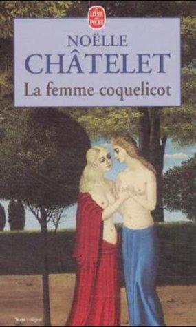 La Femme coquelicot  by  Noëlle Châtelet