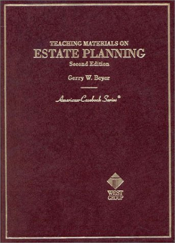 Teaching Materials On Estate Planning (American Casebook Series)  by  Gerry W. Beyer