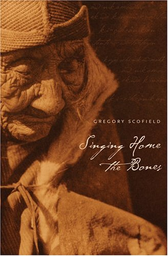 Singing Home the Bones Gregory Scofield