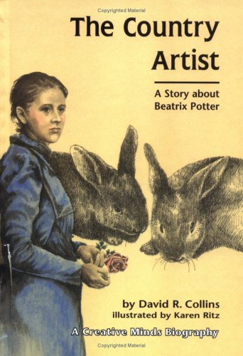 The Country Artist: A Story About Beatrix Potter  by  David R. Collins