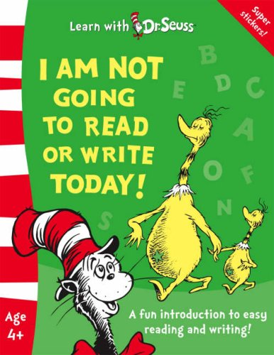 I Am Not Going To Read Or Write Today!  by  Dr. Seuss
